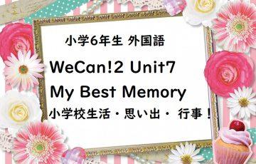 WeCan!2 Unit7 My Best Memory